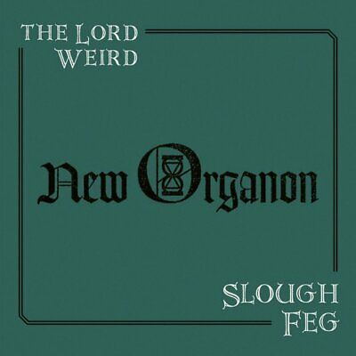 THE LORD WEIRD SLOUGH FEG - New Organon (NEW*LIM.500 BLACK V.*US EPIC METAL)