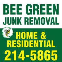 BEE  GREEN JUNK REMOVAL--- CALL NEW--- 214-5865  ----