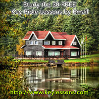 30 Free Key Bible Lessons. By Mail. Complete Course