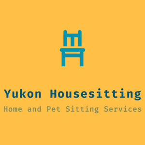 Yukon House and Pet Sitting Services - available year round