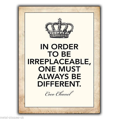 Order Metal - METAL SIGN WALL PLAQUE IN ORDER TO BE IRREPLACEABLE Coco Chanel Quote poster art