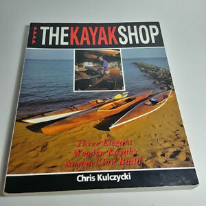 The Kayak Shop Three Elegant Wooden Kayaks Anyone Can Build