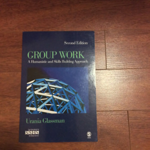 Group Work: A Humanistic and Skills Building Approach - Glassman