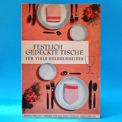 Festlich gedeckte Tische für viele Gelegenheiten   Verlag f. die Frau 1964 DDR E