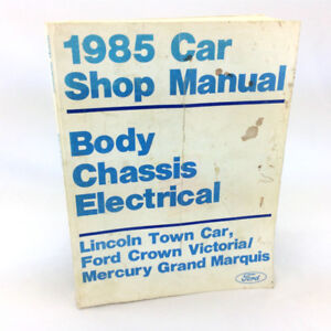 1985 Ford Lincoln Mercury Car Shop Manual Body Chassis Electric