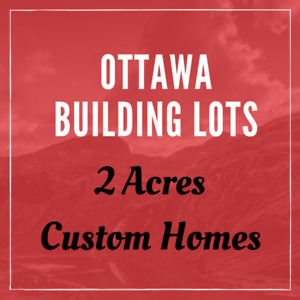 Home Building Lots in Ottawa. Excellent Investment.