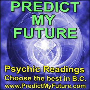 ASK A PSYCHIC - WHAT IS YOUR MOST PERFECT POSSIBLE FUTURE? North Shore Greater Vancouver Area image 1