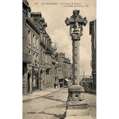 [76] Le Tréport - La Croix de Pierre et la Rue de Paris.