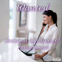 Assistant hairdresser/ Receptionist wanted