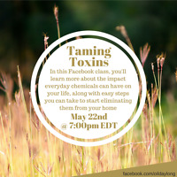 Taming Toxins - Free Facebook Class May 22nd