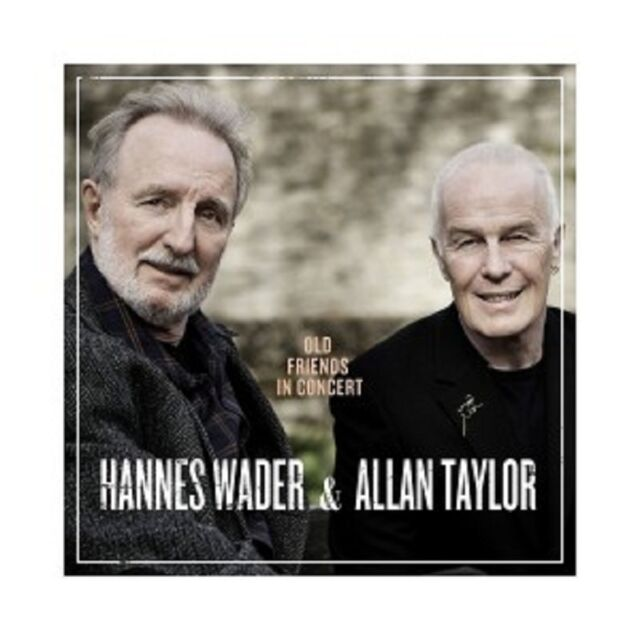 HANNES WADER/ALLAN TAYLOR - OLD FRIENDS IN CONCERT  CD  17 TRACKS POP  NEU