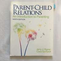 Parent child relations: An introduction to parenting (9th ed.)