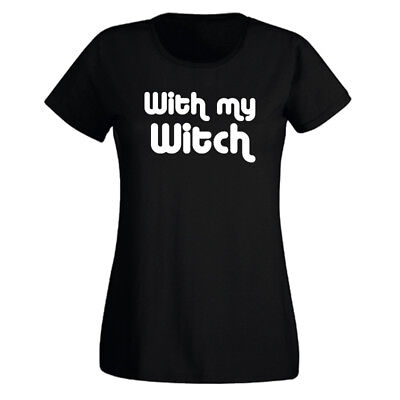 Ladies With My Witch Halloween Tshirt Fun Couple Party Trick Treat Costume - Fun Halloween Costumes Couples