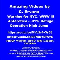 2 Videos by C. Ervana on NYC, WW lll, Antarctica, Admiral Byrd