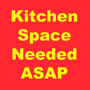 Need to rent Licensed Kitchen Space Weekly - urgent!