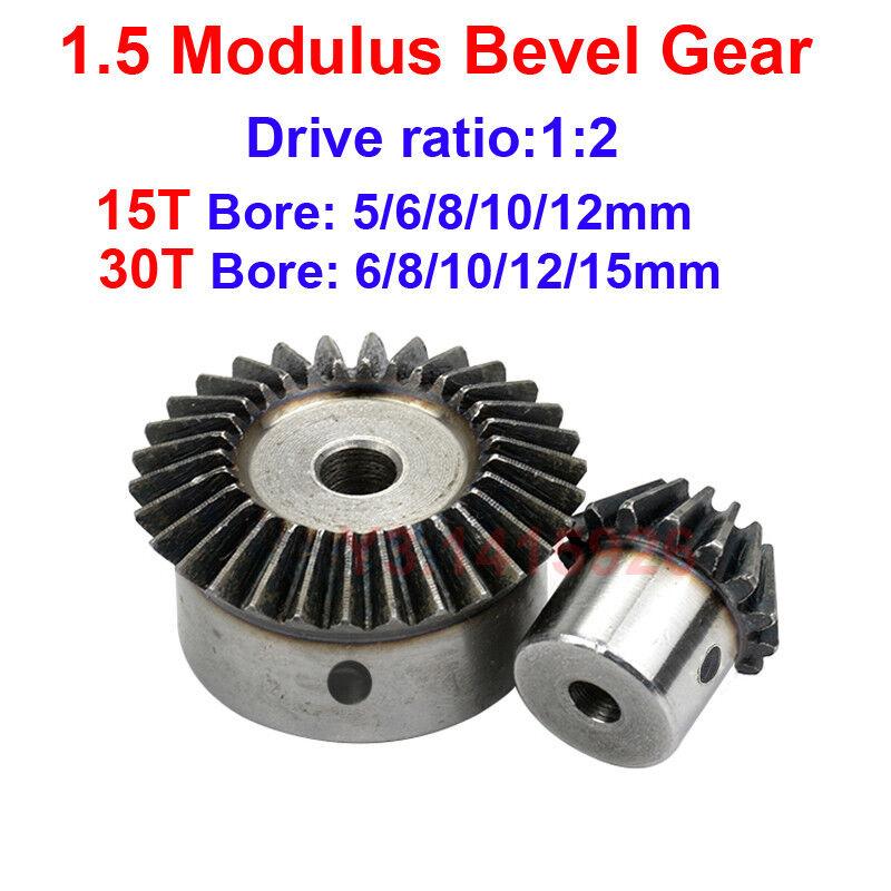 1.5 modulus Bevel Gear 15T/30T Bore 5mm/6mm/8/10/12/15mm 1:2 Pairing Bevel Gear