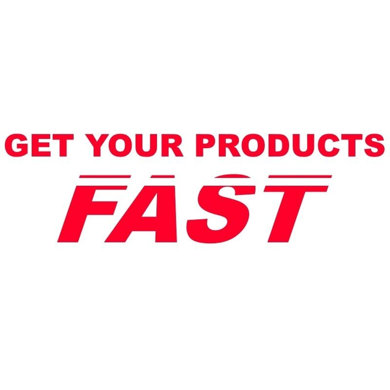 Get Your Products Fast