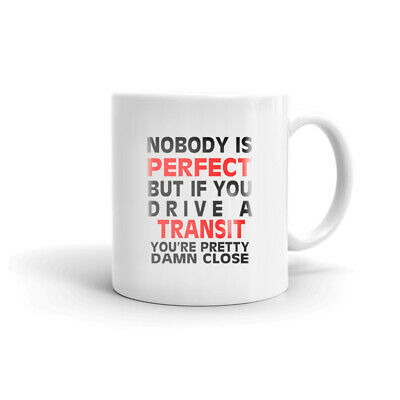 Nobodys Perfect Except Transit Driver Coffee Tea Ceramic Mug Office Cup