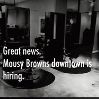 Great News. Mousy Browns is hiring stylists.