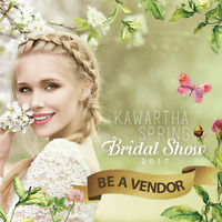Be a Vendor at the 2017 Kawartha Spring Bridal Show