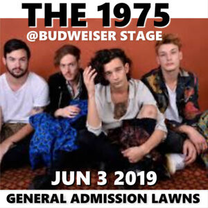 THE 1975 @BUDWEISER STAGE–AMAZING GENERAL ADMISSION LAWN TICKETS