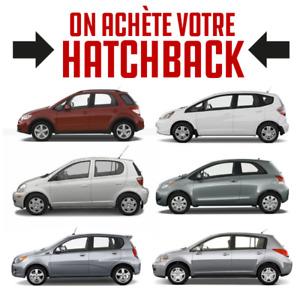 On achète votre Hatchback 500$ - 1000$