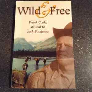Wild & Free Frank Cooke as told to Jack Boudreau