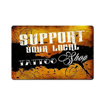 Vintage Style Retro Support your local Tattoo shop 18x12 Steel Sign 18 x12