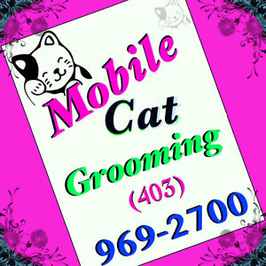 $75 * *. MOBILE Cat Grooming * *  $75.