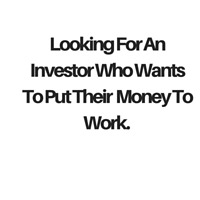 Looking for an investor to partner with and make money