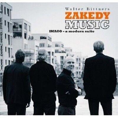 WALTER BITTNERS ZAKEDY MUSIC - IMAGO-A MODERN... CD NEW+