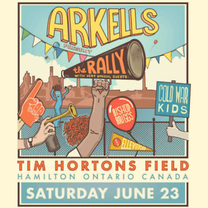 4 Arkells Rally tickets AT COST