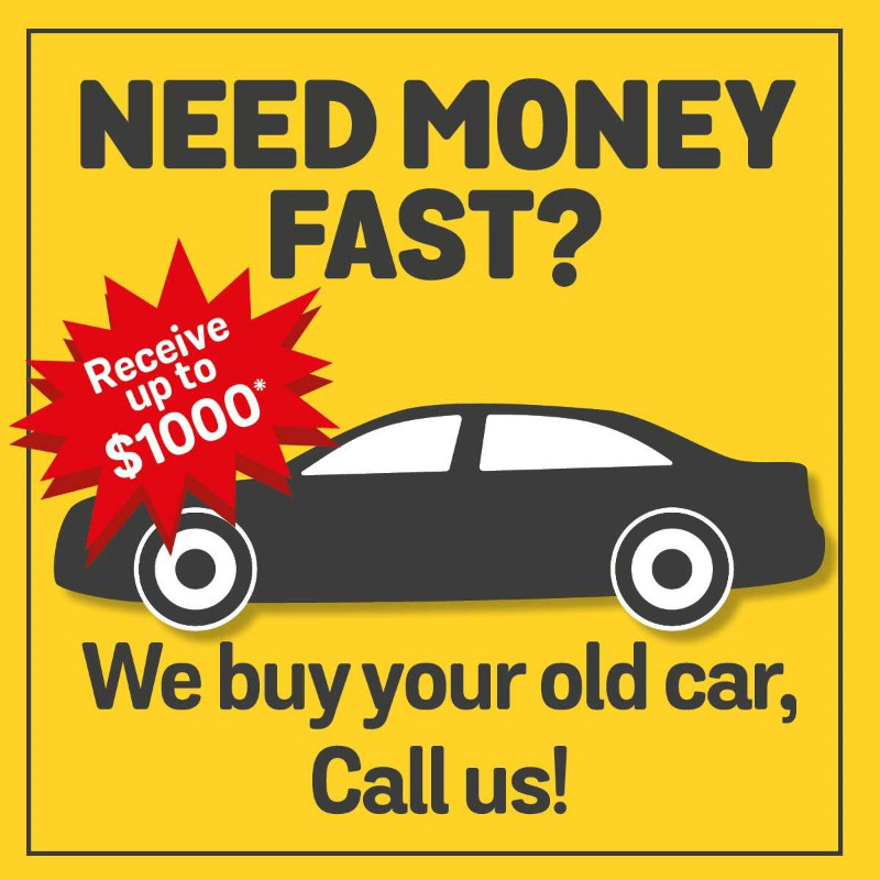 NEED MONEY CASH FAST? Get up to $ 1000 *CASH for your old car ...
