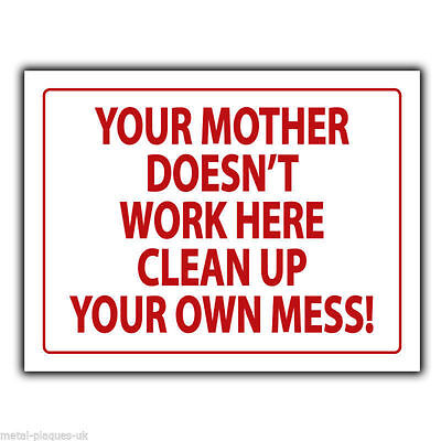 YOUR MOTHER DOESN'T WORK HERE METAL SIGN WALL PLAQUE humorous poster print