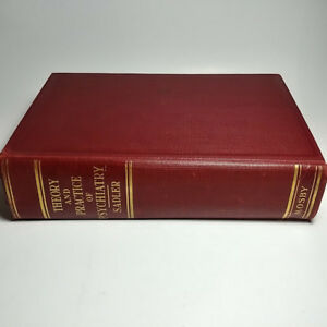 THEORY AND PRACTICE OF PSYCHIATRY By William Samuel Sadler 1936