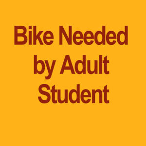 BIKE NEEDED BY MATURE STUDENT