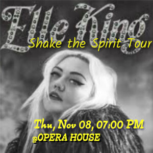 ELLE KING @ OPERA HOUSE – GENERAL ADMISSSION FLOORS!!
