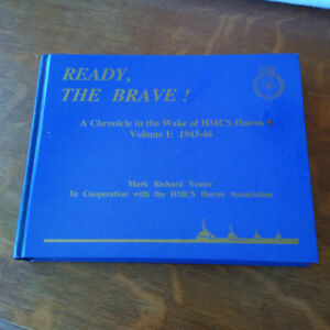 Ready, the brave! A Chronicle in the Wake of HMCS Huron Volume 1