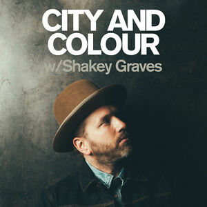City And Colour & Shakey Graves (Tickets 4 SALE!!!)