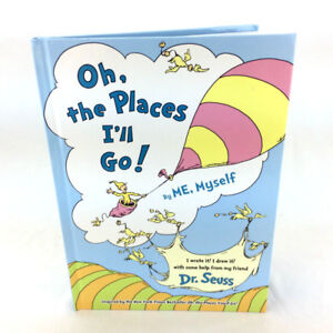 Oh The Places I'll Go Book By Me Myself Dr Seuss Hardcover 1st