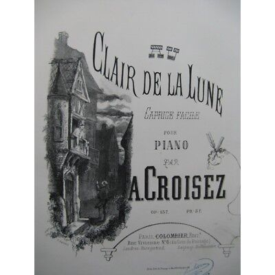 CROISEZ A Au Clair de la Lune Piano ca1863 partition sheet music (Au Clair De La Lune Sheet Music)