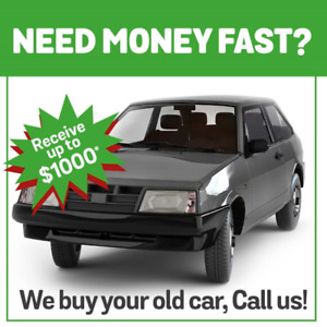 We buy your old car CASH! BEST PRICE!!!