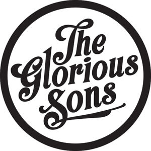 It's Sold Out! *THE GLORIOUS SONS* July 28 BELLEVILLE $87.