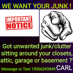 WE WANT YOUR UNWANTED JUNK/CLUTTER