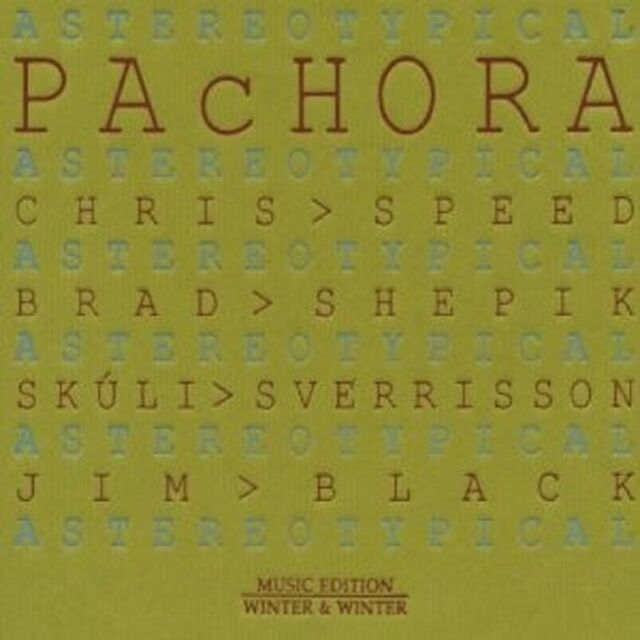 """PACHORA """"ASTEREOTYPICAL"""" CD NEUWARE"""