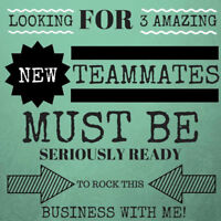 Looking for amazing TEAm-mates!
