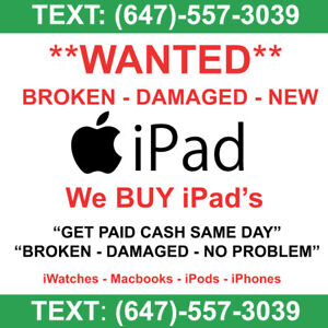 **iPads** WANTED!! - We Buy iPads - Any Condition **WANTED**
