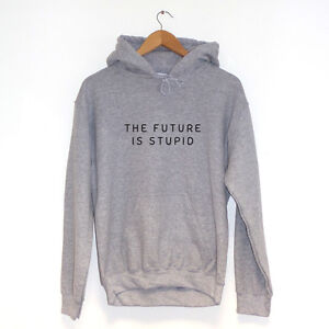 The-Future-is-Stupid-SUDADERA-CON-CAPUCHA-varios-colores-Hipster-Ropa