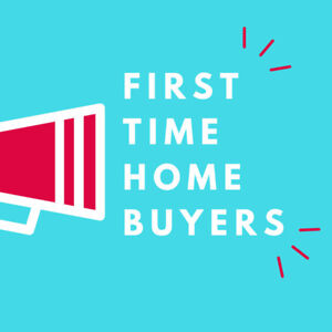 Calling all First Time Home Buyers