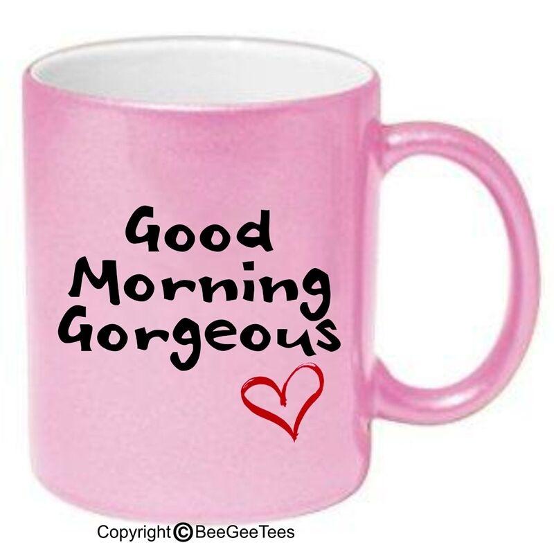 Good Morning Gorgeous Coffee Mug Tea Cup White Pink Gold Sil